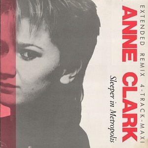 Esenciales: Anne Clark – Sleeper In Metropolis (Extended Remix) 1984