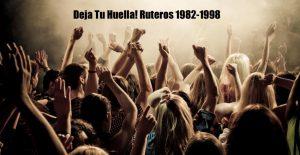 Deja Tu Huella! Ruteros 1982-1998