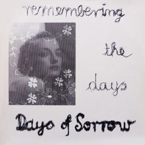 Days Of Sorrow ‎– Whatever Happens remasterizacion 1984 – 2018, La joya rebautizada.