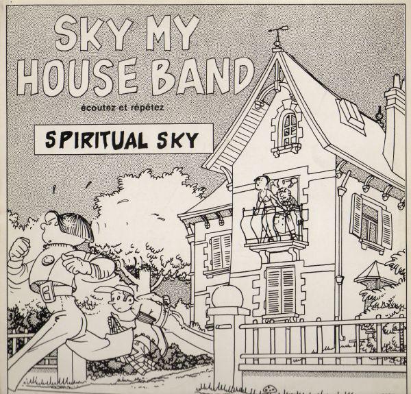 Spiritual Sky – Sky My House Band (Écoutez Et Répétez) 30 años del posible mejor tema New Beat de la Historia 1989-2019.