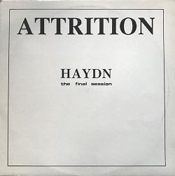Esenciales: Attrition – Haydn (The Final Session) 1989