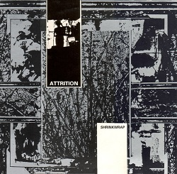 Attrition ‎– Shrinkwrap / Pendulum Turns 1985
