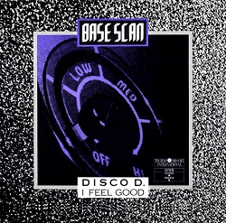 Esenciales: Base Scan ‎– Disco D. / I Feel Good 1990