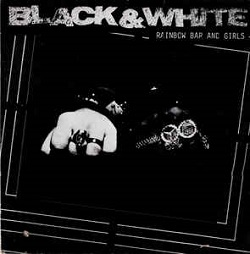 Esenciales: Black & White  ‎– Rainbow Bar And Girls 1989