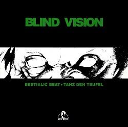 Esenciales: Blind Vision – Bestialic Beat / Tanz Den Teufel 1989