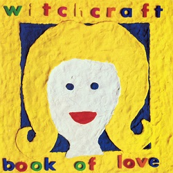 Esenciales: Book Of Love ‎– Witchcraft 1989