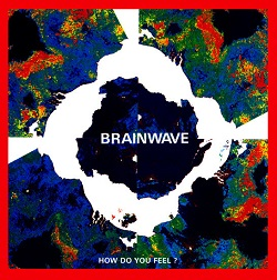 Esenciales: Brainwave ‎– How Do You Feel ? 1991