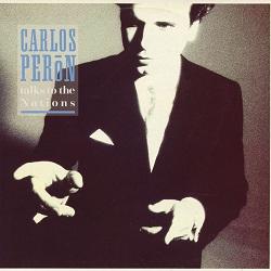 Esenciales: Carlos Peron – Talks To The Nations 1988