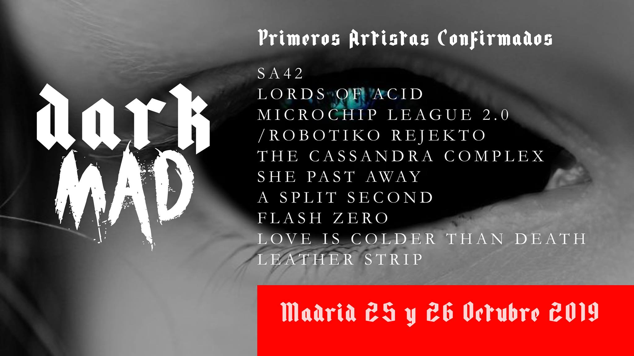 Dark Mad Madrid 2019 Techno Darkwave y Electro de altos vuelos.