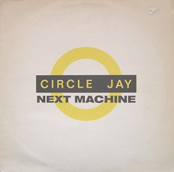 Esenciales: Circle Jay ‎– Next Machine 1988