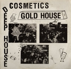 Esenciales: Cosmetics ‎– Gold House 1989