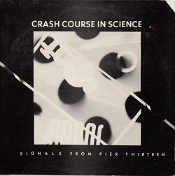 Esenciales: Crash Course In Science ‎– Signals From Pier Thirteen 1981