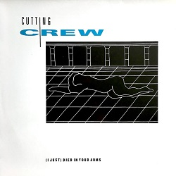 Esenciales: Cutting Crew ‎– (I Just) Died In Your Arms 1986