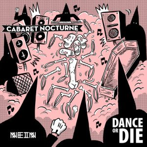 Cabaret Nocturne – Dance Or Die 2016