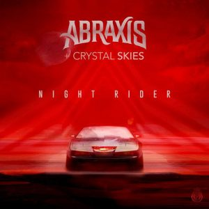 Abraxis & Crystal Skies‎– Night Rider 2020 New Beat – Energy  Psy-Trance