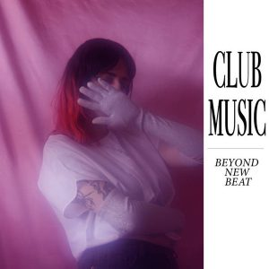 Club Music ‎– Beyond New Beat 2020 – New Beat Accelerated- retorno a los 80,s