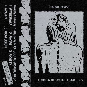 Trauma Phase ‎– The Origin Of Social Disabilities 2020 – Lo ultimo del sello Detriti Records