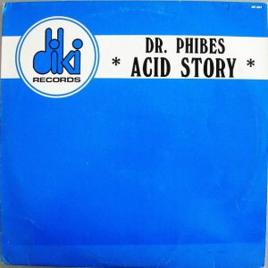 Esenciales: Dr. Phibes ‎– Acid Story 1988