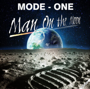 Mode-One ‎– Man On The Moon el nuevo trabajo del Español referencia en el Euro-disco actual.