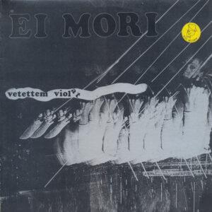 Esenciales: Ei Mori – Vetettem Violat 1988