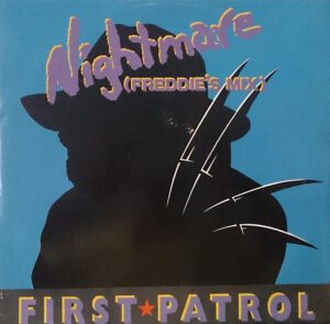 Esenciales: First Patrol ‎– Nightmare (Freddie's Mix) 1989