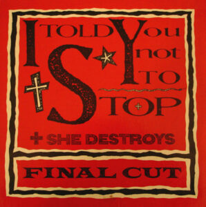 Esenciales: Final Cut ‎– I Told You Not To Stop 1990