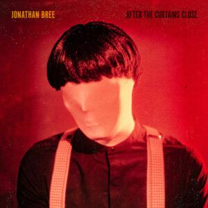 Jonathan Bree – After The Curtains Close- 2020 – el exitoso Pop-retro desde Nueva Zelanda