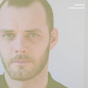 Obsolet  – Ohne Worte -2020- New Wave Germano en MP3.