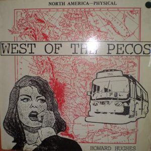 Esenciales: Howard Hughes And The Western Approaches ‎– West Of The Pecos 1986