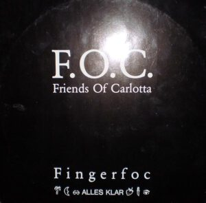 Esenciales: F.O.C. Friends Of Carlotta – Fingerfoc / Alles Klar 1990