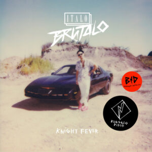 Lo ultimo de Italo Brutalo – Knight Fever EP una mezcla de estilos muy electrificante.
