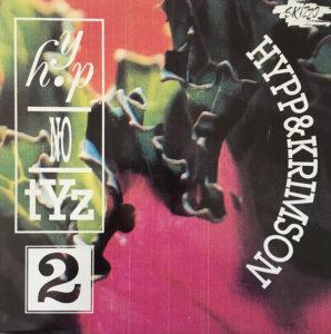 Esenciales: Hypp & Krimson – HYP-NO-TYZ 2 – 1990